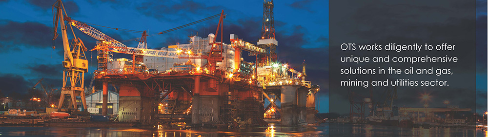 OTS works diligently to offer unique and comprehensive solutions in the oil and gas, mining and utilities sector.